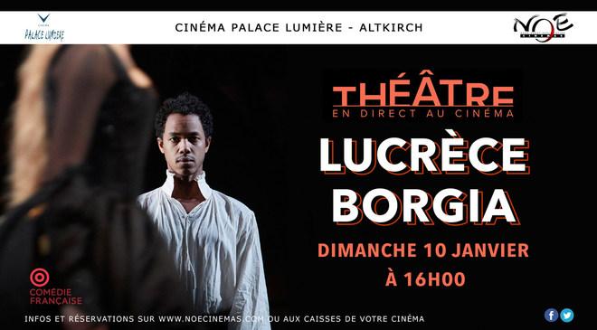 COMÉDIE FRANÇAISE - Lucrèce Borgia